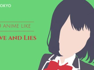 10 Anime wie Love And Lies