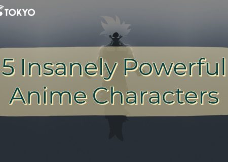 5 Insanely Powerful Anime Characters You Don't Want to Fight | MANGA.TOKYO Feature Article