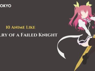10 Anime wie Chivalry of a Failed Knight