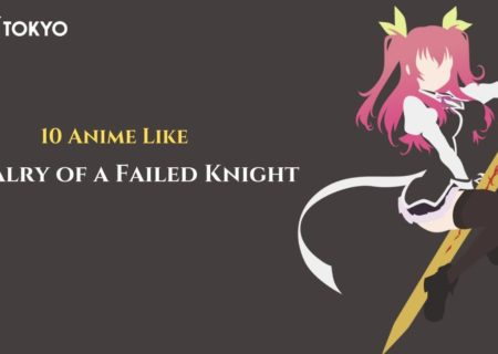 10 anime like Chivalry of a Failed Knight | MANGA.TOKYO